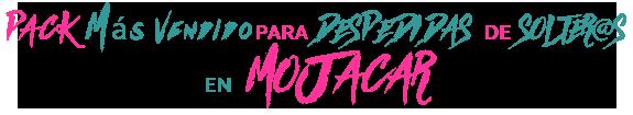 PACK MAS VENDIDO PARA DESPEDIDAS DE SOLTER@S EN MOJACAR
