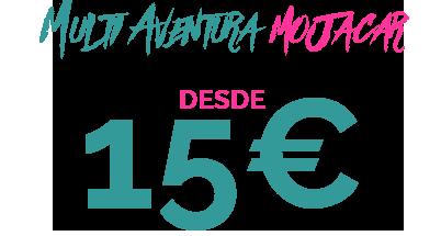 15€ MULTIAVENTURA MOJACAR
