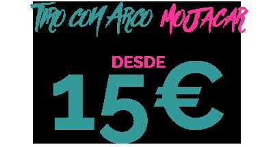15€ TIRO CON ARCO MOJACAR