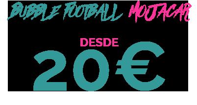 20€ BUBBLE FOOTBALL MOJACAR