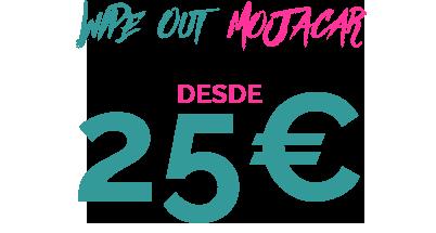 25€ WIPE OUT MOJACAR
