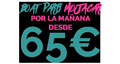 65€ BOAT PARTY MOJACAR POR LA MAÑANA+MANDALA