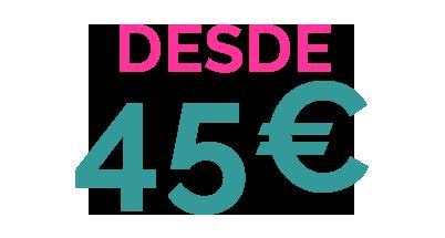 PRECIO DESDE 45€